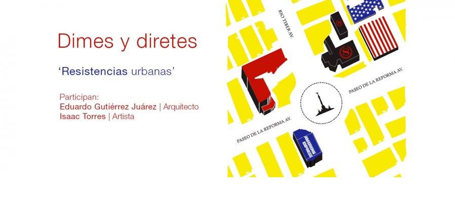 Dimes y diretes: Resistencias urbanas