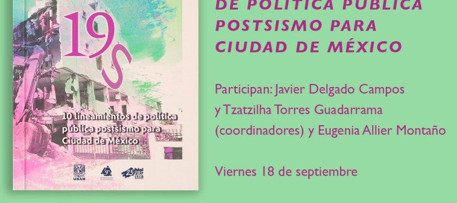 Tema: 19S. 10 lineamientos de política pública postsismo para Ciudad de México