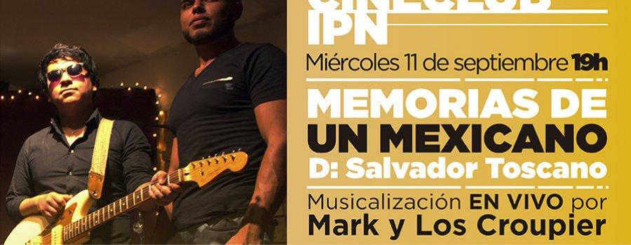Memorias de un mexicano, con musicalización de Mark y Los Croupier