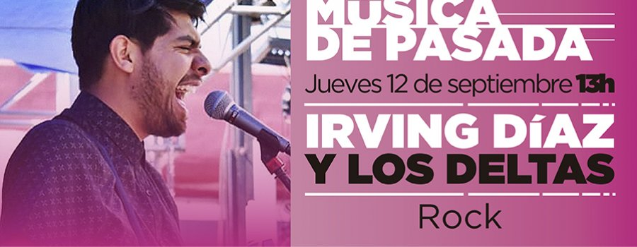 Música de Pasada con Irving Díaz y Los Deltas