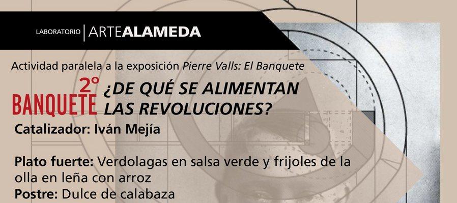 2do Banquete: ¿De qué se alimentan las revoluciones?