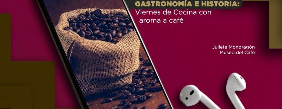 Gastronomía e Historia: Viernes de Cocina con aroma a café