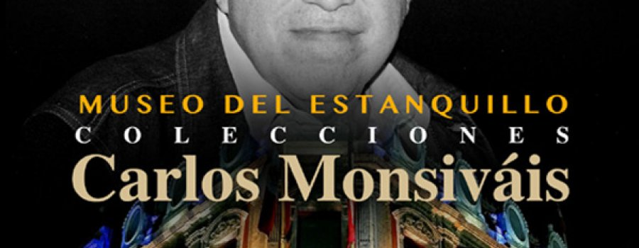 Estanquillo Museum, Carlos Monsiváis Collections