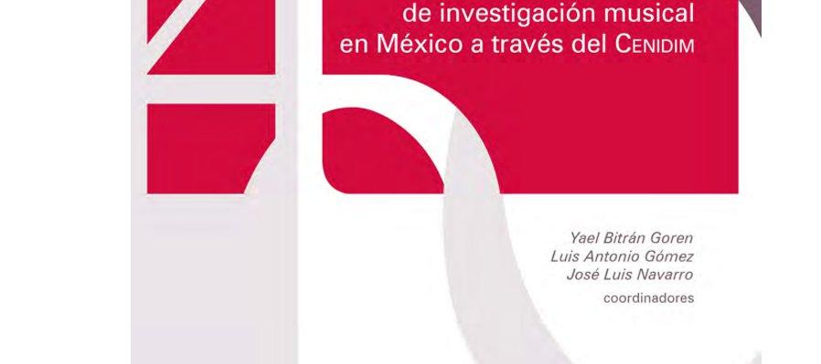 40 años de investigación musical en México en libro electrónico