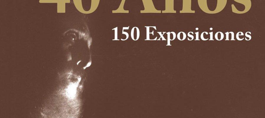 40 Años, 150 Exposiciones