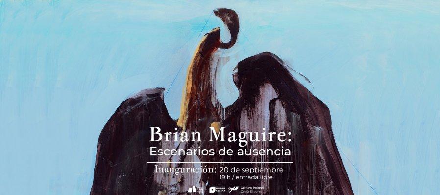 Brian Maguire: Escenarios de ausencia