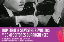 Tribute to Silvestre Revueltas and Composers of Durango