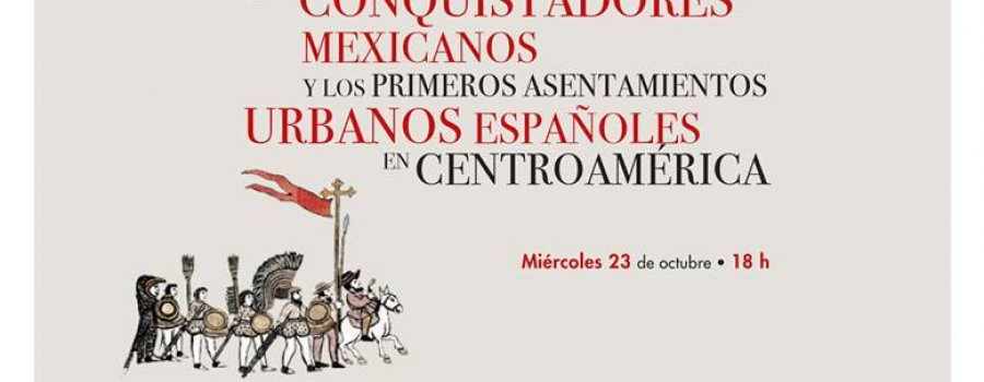 The Mexican Conquerors and the Earliest Spanish Urban Settlements in Central America