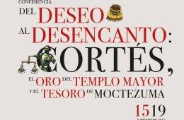 Del deseo al desencanto: Cortés, el oro del Templo Mayor...