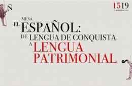 El español: de lengua de conquista a lengua patrimonial