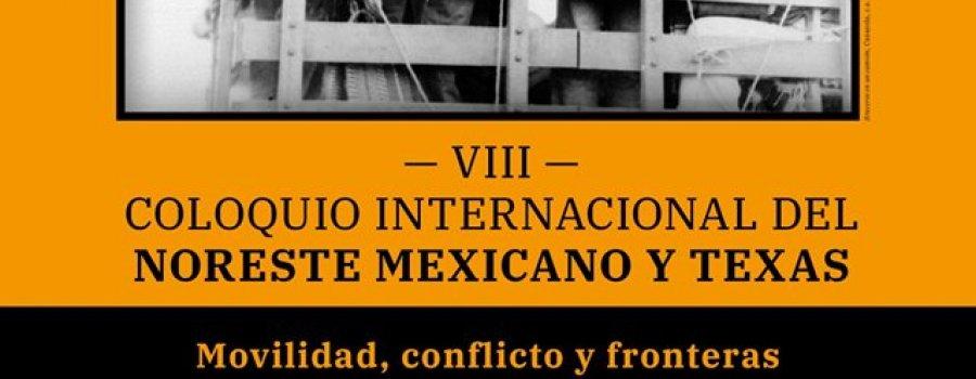 VIII Coloquio Internacional del Noeste Mexicano y Texas