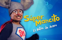 SuperMancito el ratón de acero