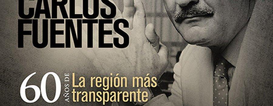 90 años de Carlos Fuentes y 60 años de La región más transparente
