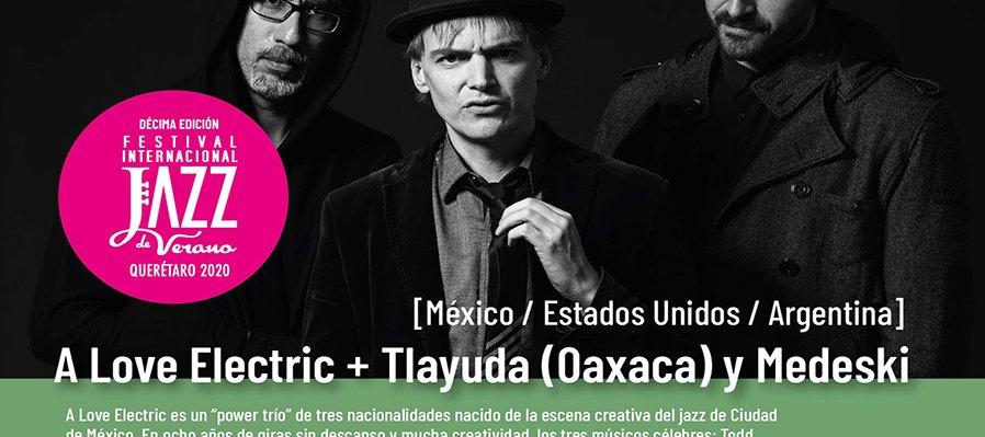 A Love Electric + Tlayuda (Oaxaca) y Medeski