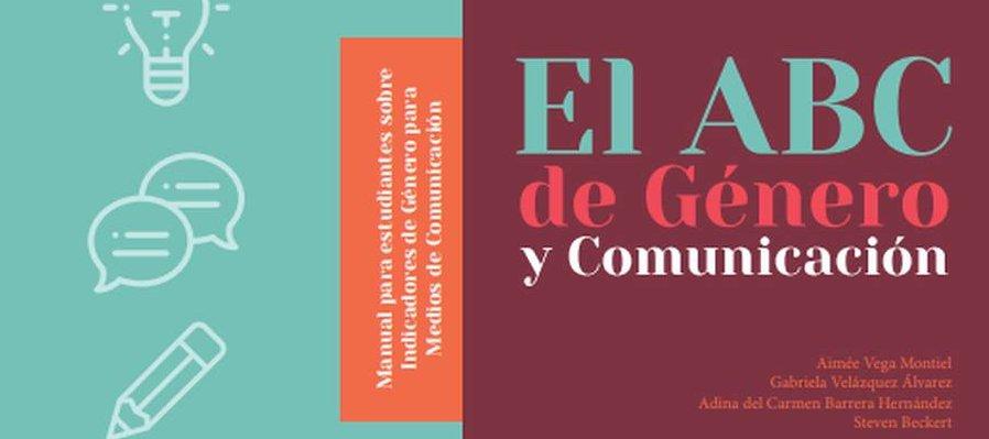El ABC de género y comunicación. Manual para estudiantes sobre Indicadores de Género para Medios de Comunicación