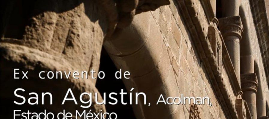 Huellas de la evangelización. Ex convento de San Agustín, Acolman, Estado de México
