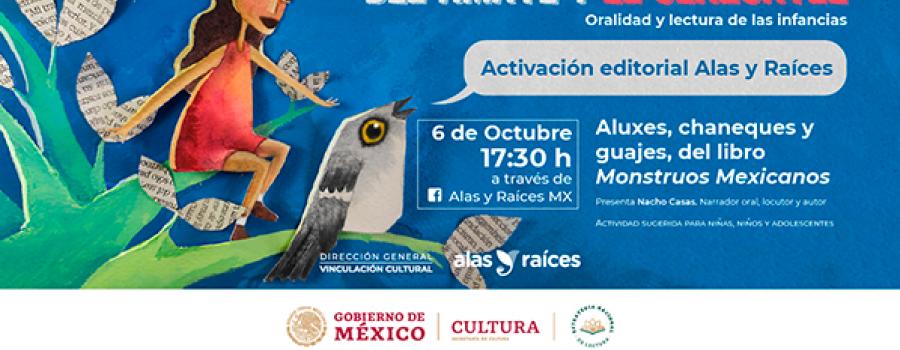 Del amate y el cenzontle. Activación Editorial. Aluxes, chaneques y guajes, del libro Monstruos Mexicanos.