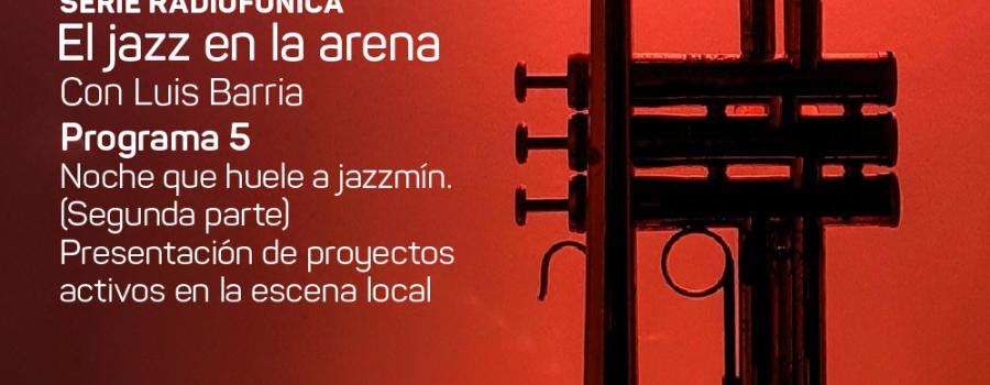 El jazz en la arena. Serie radiofónica con Luis Barria
