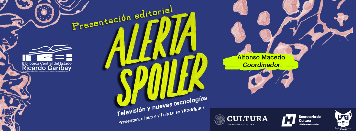 Alerta Spoiler: televisión y nuevas tecnologías (ULSA)