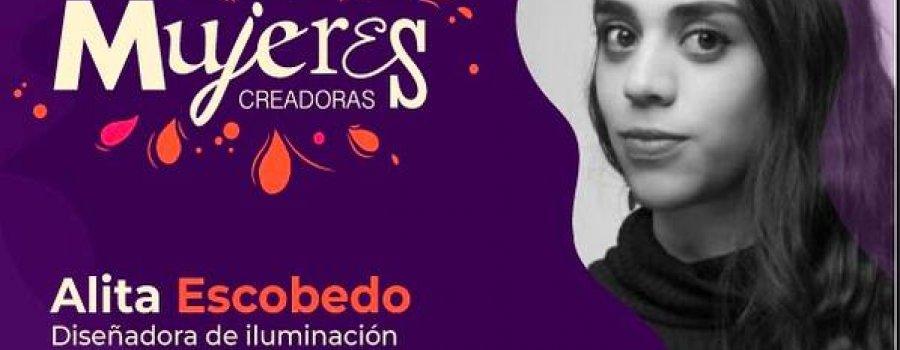 Alejandra Escobedo. Diseñadora de iluminación y escenografía. Mujeres Creadoras