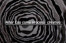 Alter ego como proceso creativo