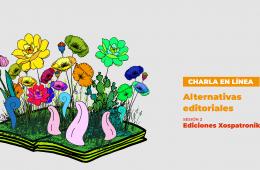 Alternativas editoriales. Ediciones Xospatronik