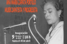 Ana María Zapata Portillo. Mujer zapatista y progresista