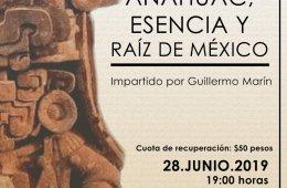 Anáhuac, esencia y raíz de México