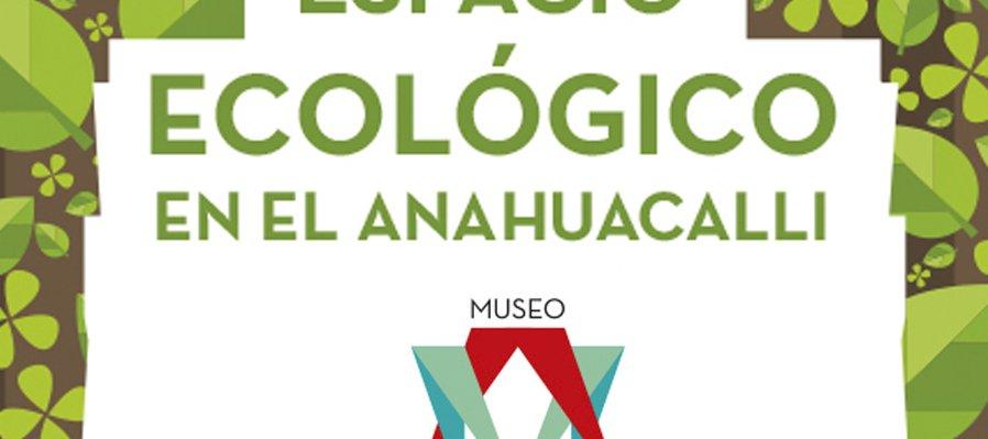 Espacio Ecológico del Anahuacalli