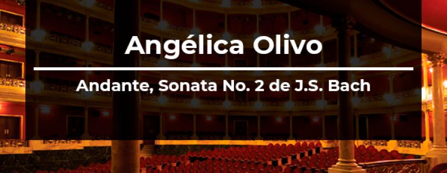 Angélica Olivo: Andante, Sonata No. 2 de J.S. Bach