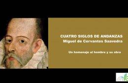 Cuatro Siglos de Andanzas. Miguel de Cervantes Saavedra