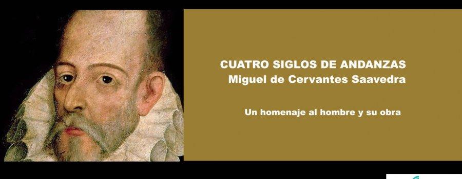 Four Centuries of Adventures. Miguel de Cervantes Saavedra