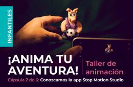 Cápsula 2 Conozcamos la app STOP MOTION STUDIO
