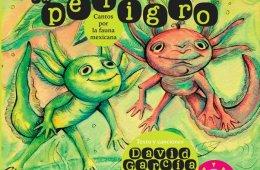 Animalitos en Peligro. Cantos por la fauna mexicana