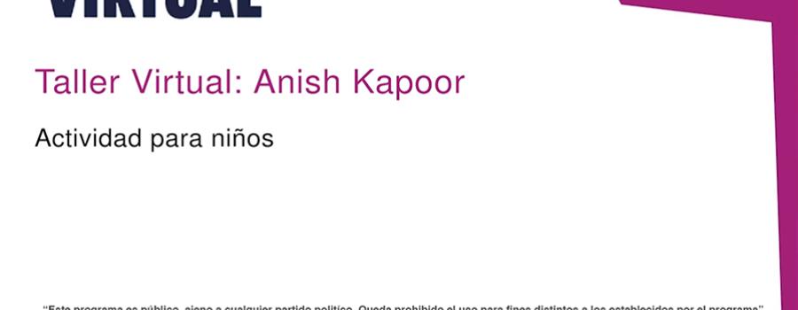 Taller infantil:  Anish Kapoor