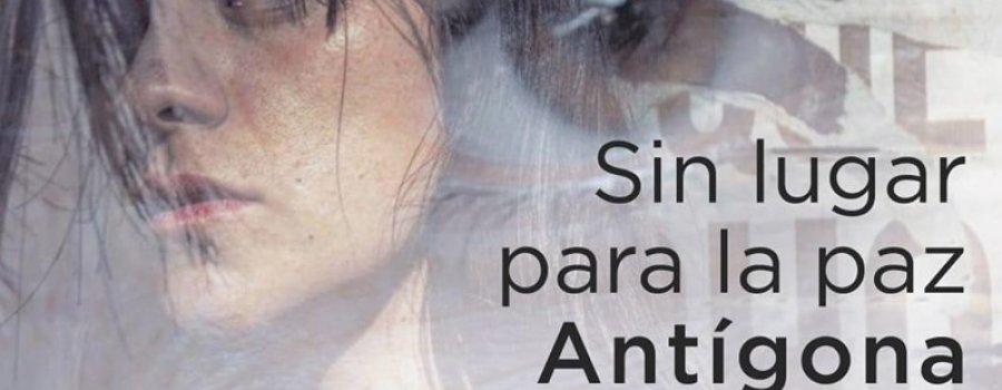 Sin lugar para la paz Antígona
