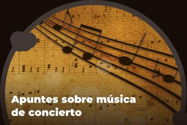 Apuntes sobre la música de concierto: apuntes finales