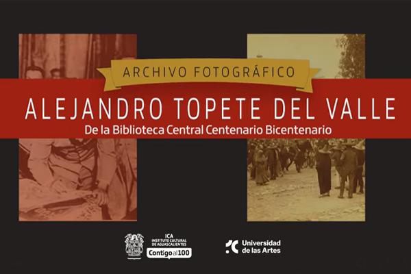 Archivo fotográfico de Alejandro Topete del Valle