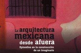 Arquitectura mexicana desde afuera