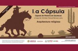 Cápsulas Historia De Zacatecas: Arquitectura religiosa