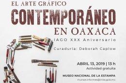 El arte gráfico contemporáneo en Oaxaca. IAGO XXX Anive...