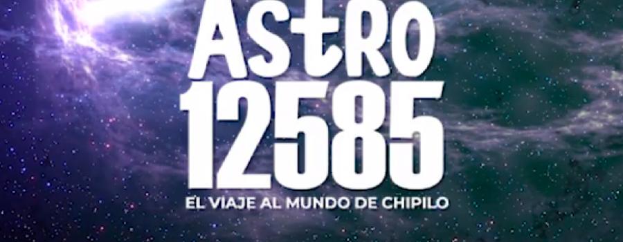Astro 12585: Viaje al mundo de Chipilo