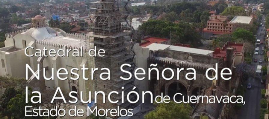 Huellas de la evangelización. Catedral de Nuestra Señora de la Asunción de Cuernavaca