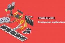 Taller en línea: Producción Audiovisual