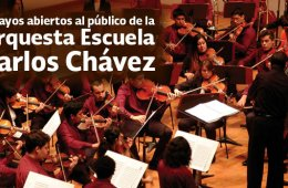 Rehearsals by Carlos Chávez School Orchestra Open to the...