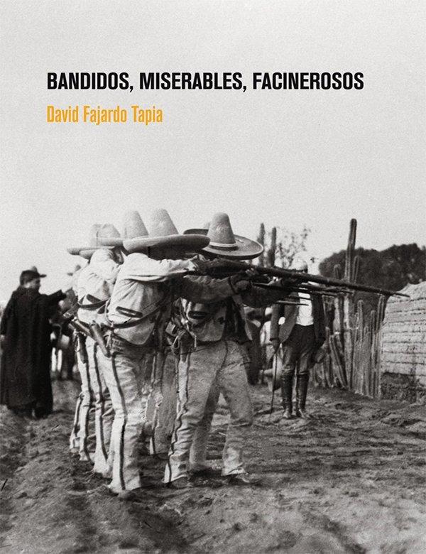 Bandidos, miserables, facinerosos