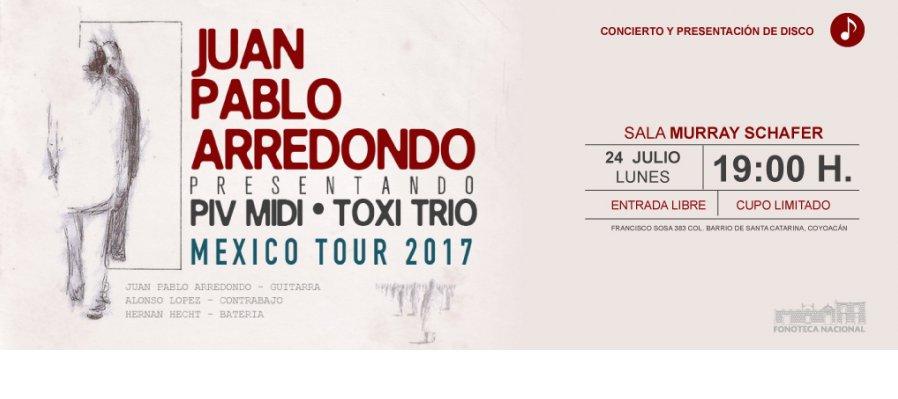 PIV MIDI de Juan Pablo Arredondo con TOXI TRIO