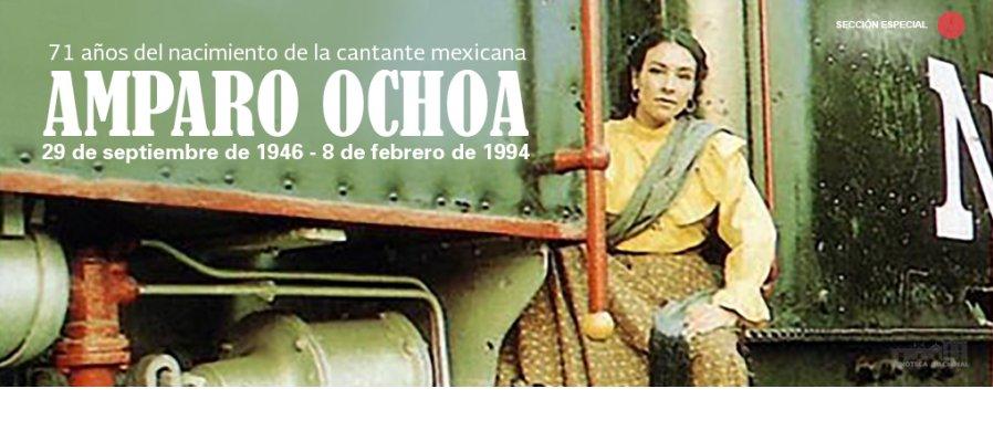 Sección especial dedicada a Amparo Ochoa