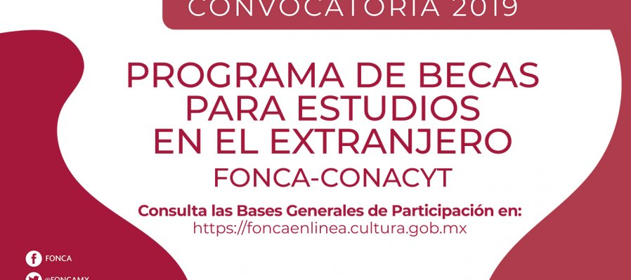Fonca and Conacyt Open Call for Entries for Scholarships for Studies Abroad
