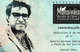 Carlos Monsiváis: el hacedor de libros, el cronista de l...